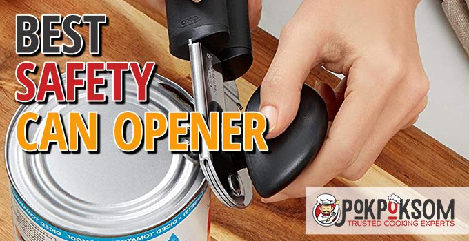 Best Safety Can Opener