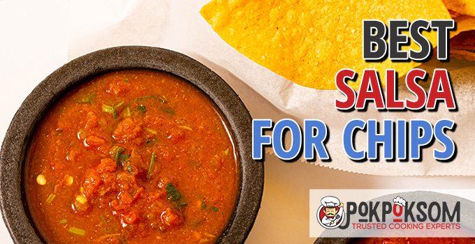 Best Salsa For Chips