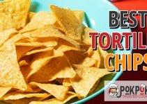 5 Best Tortilla Chips (Reviews Updated 2021)