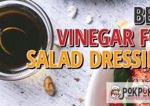 5 Best Vinegars for Salad Dressing (Reviews Updated 2021)