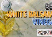 5 Best White Balsamic Vinegars (Reviews Updated 2021)