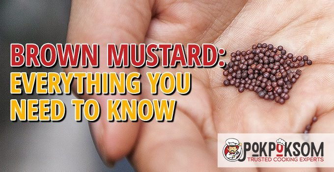 Brown Mustard Everything You Need To Know