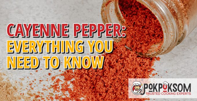 Cayenne Pepper Everything You Need To Know