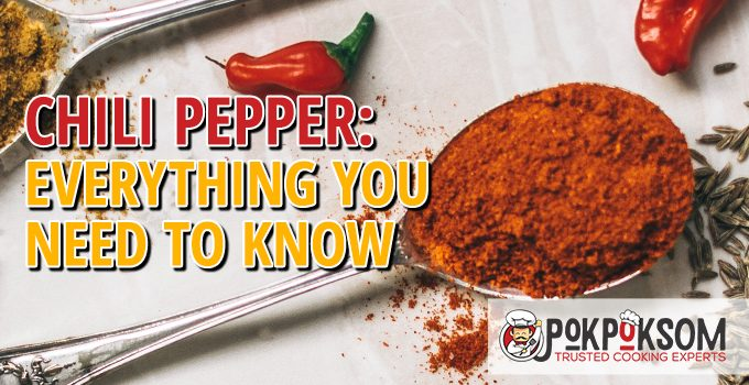 Chili Pepper Everything You Need To Know
