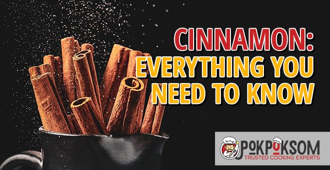 Cinnamon Everything You Need To Know
