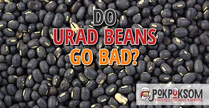 Do Urad Beans Go Bad