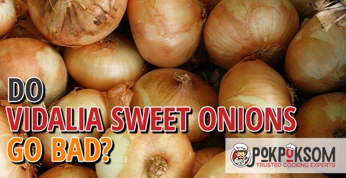 Do Vidalia Sweet Onions Go Bad