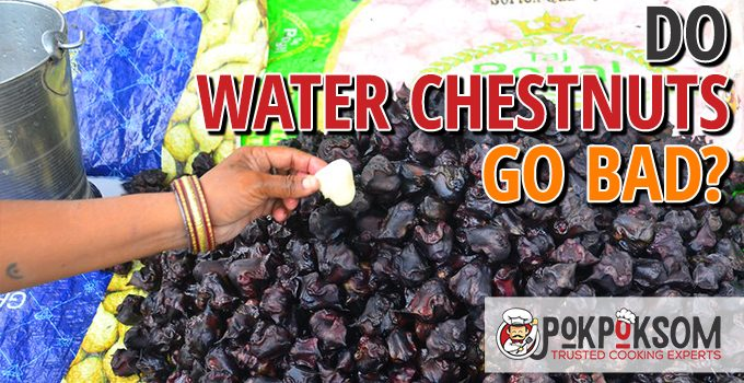 Do Water Chestnuts Go Bad