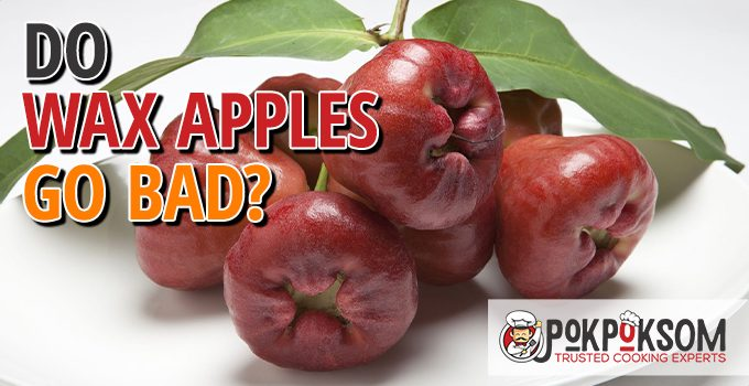 Do Wax Apples Go Bad