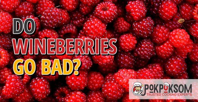 Do Wineberries Go Bad