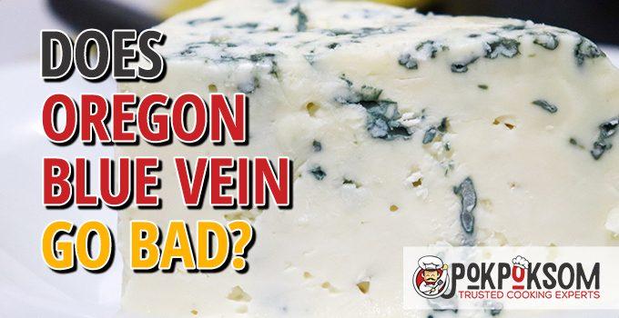 Does Oregon Blue Vein Go Bad