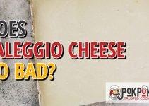 Does Taleggio Cheese Go Bad?
