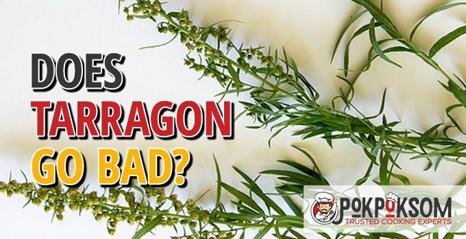 Does Tarragon Go Bad