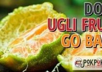 Does Ugli Fruit Go Bad?