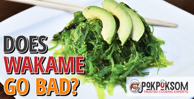 Does Wakame Go Bad