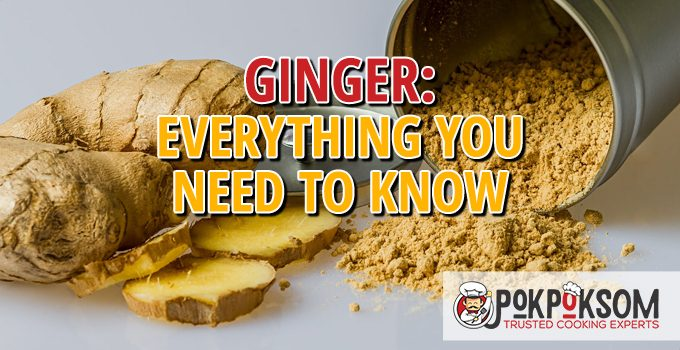 Ginger Everything You Need To Know
