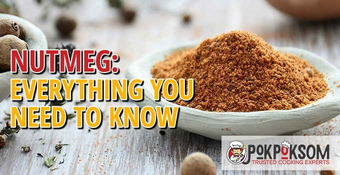 Nutmeg Everything You Need To Know