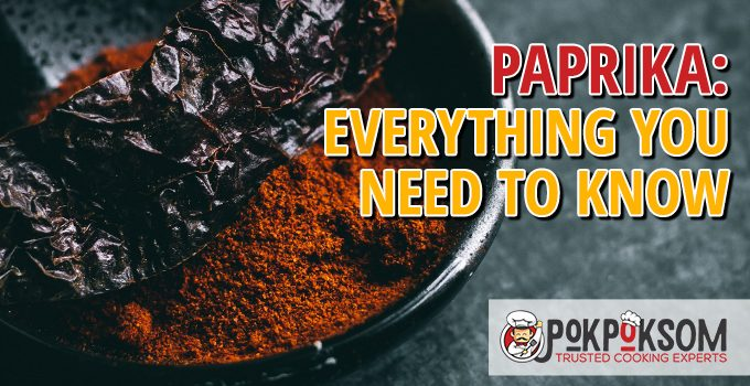 Paprika Everything You Need To Know