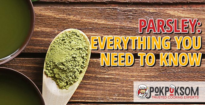 Parsley Everything You Need To Know