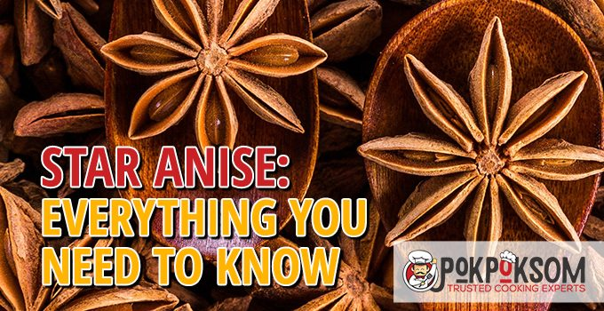 Star Anise Everything You Need To Know