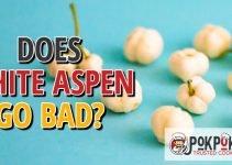 Does White Aspen Go Bad?