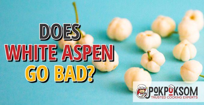 Does White Aspen Go Bad
