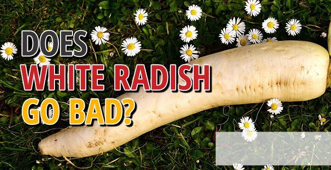 Does White Radish Go Bad