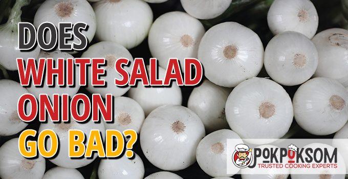 Does White Salad Onion Go Bad