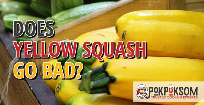 Does Yellow Squash Go Bad