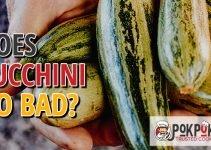 Does Zucchini Go Bad?