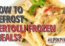 How to Defrost Bertolli Frozen Meals?