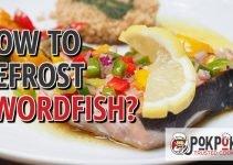 How to Defrost Swordfish?