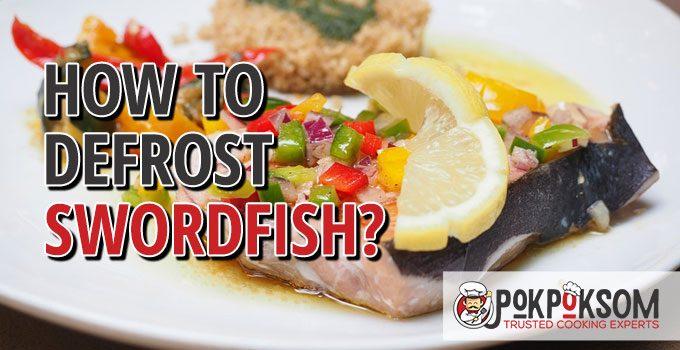How To Defrost Swordfish