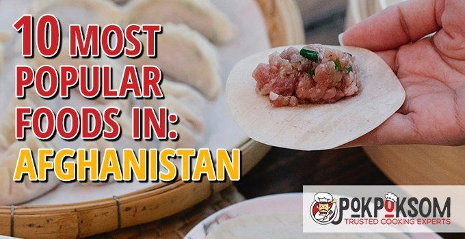 10 Most Popular Foods In Afghanistan