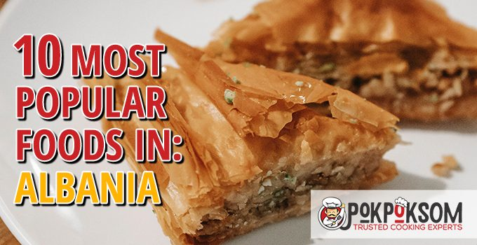10 Most Popular Foods In Albania