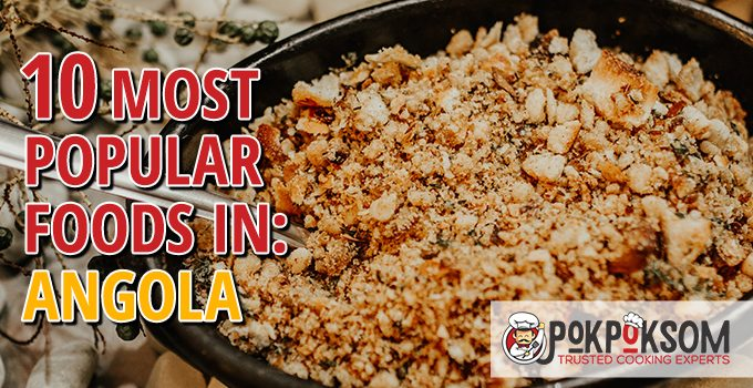 10 Most Popular Foods In Angola