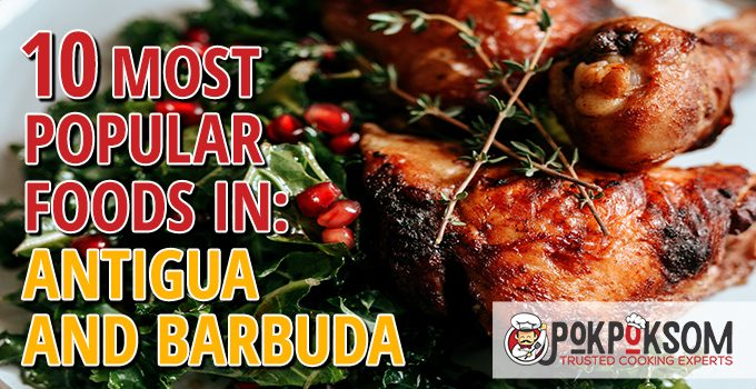 10 Most Popular Foods In Antigua And Barbuda