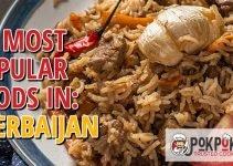 10 Most Popular Foods in Azerbaijan