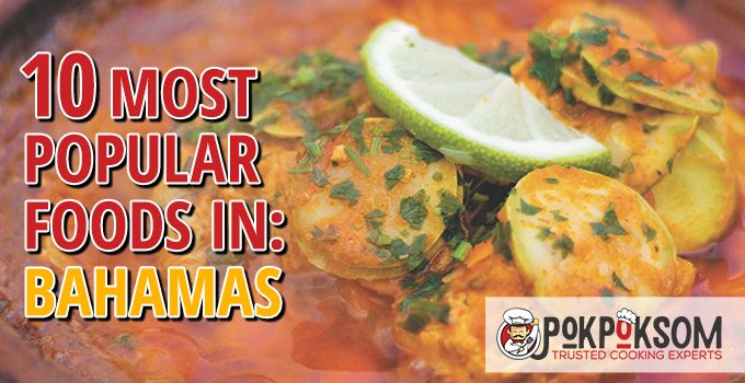 10 Most Popular Foods In Bahamas