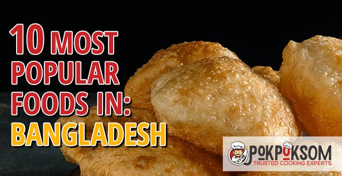 10 Most Popular Foods In Bangladesh