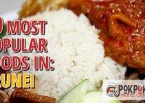 10 Most Popular Foods in Brunei