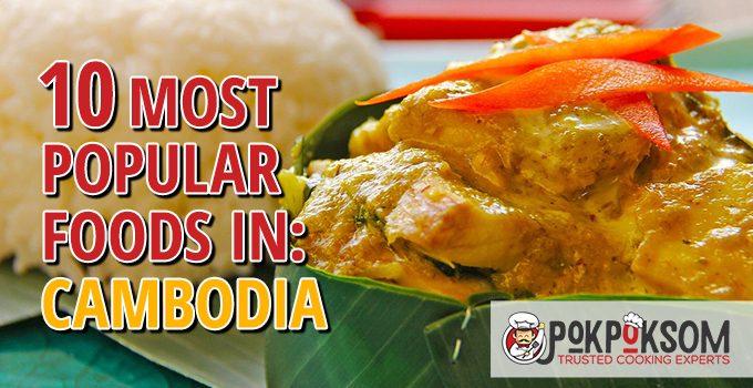 10 Most Popular Foods In Cambodia
