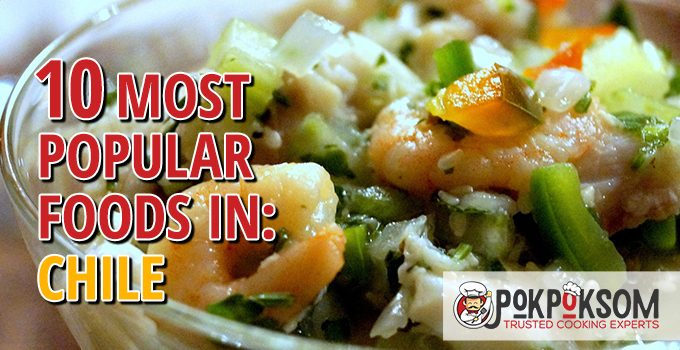 10 Most Popular Foods In Chile
