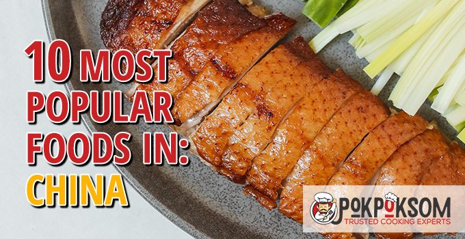 10 Most Popular Foods In China