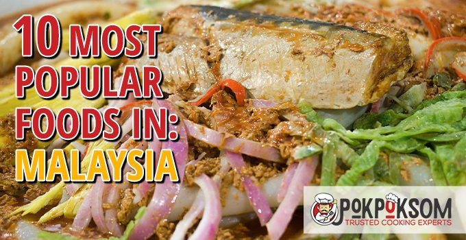 10 Most Popular Foods In Malaysia