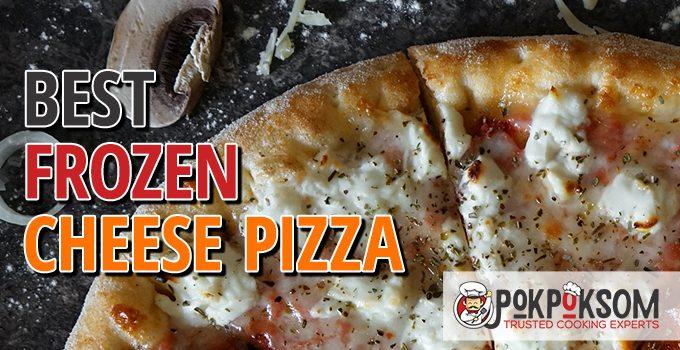 Best Frozen Cheese Pizza