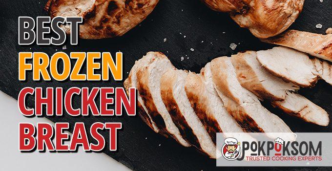 Best Frozen Chicken Breast