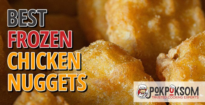 Best Frozen Chicken Nuggets