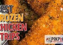 5 Best Frozen Chicken Strips (Reviews Updated 2021)