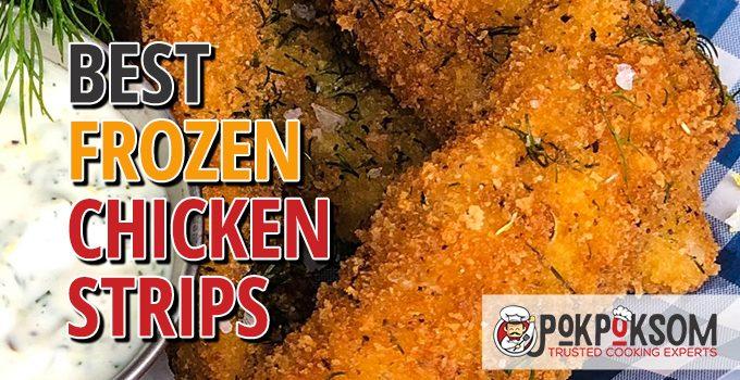 Best Frozen Chicken Strips